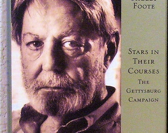"""Modern Library Edition, SHELBY FOOTE """"Stars in Their Courses The Gettysburg Campaign"""" 1994"""