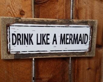 Recycled wood framed Drink Like a Mermaid metal street sign