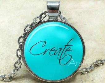 Create pendant, create necklace, create jewelry, inspirational pendant, artist necklace, artist gift, Pendant #PA199P