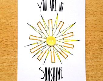 You Are My Sunshine Button Greeting Card