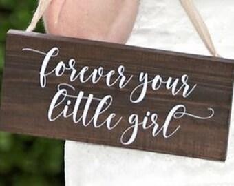 Forever Your Little Girl Wooden Wedding Sign   Photo Prop   Bride Photo Prop   Rustic Wedding Signs   Ring Bearer Signs - WS-217