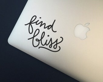 Find Bliss               , Laptop Stickers, Laptop Decal, Macbook Decal, Car Decal, Vinyl Decal
