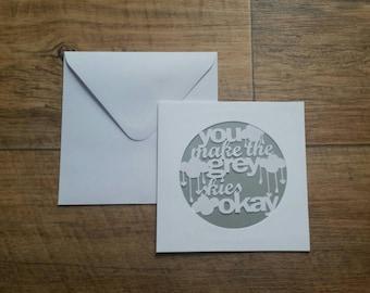 You make the grey skies okay paper cut card
