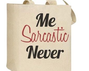 Me Sarcastic Never Tote Bag