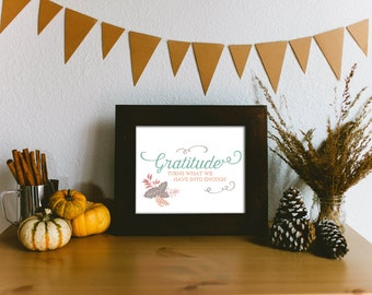 Thanksgiving decor - Gratitude Quote - Thankful print - Gratitude turns what we have into enough