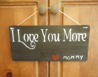 I Love You More (Heart) Mommy