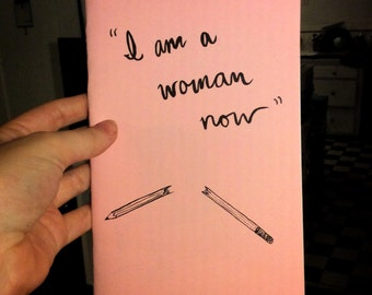 I Am a Woman Now - The Zine!