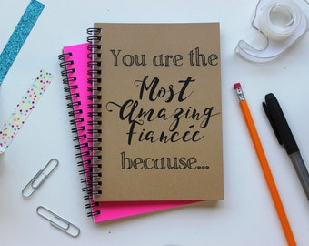 You are the Most Amazing Fiancée because... - 5 x 7 journal (for her)