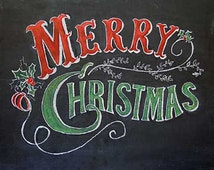 Merry Christmas chalkboard art print - Hand drawn - 5x7--8 x 10--11 x 14--red and green - holly and ribbons