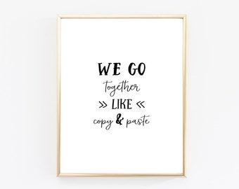 We Go Together Like Copy & Paste Print -Graphic Design Humor Print - Computer Geek Print