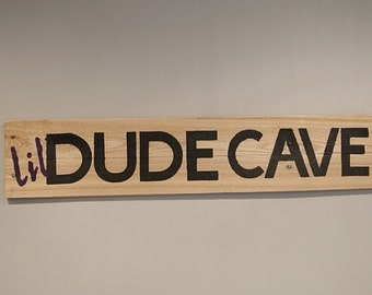 Lil' Dude Cave Wooden Sign - Black