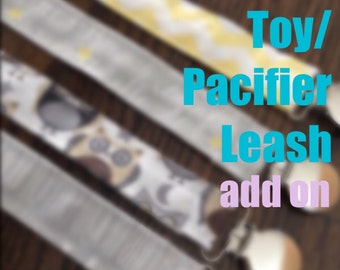 Pacifier & Toy Leash ADD ON