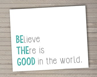 Be the Good -- Printable Instant Download -- Art Print -- Inspirational Quote -- Typography