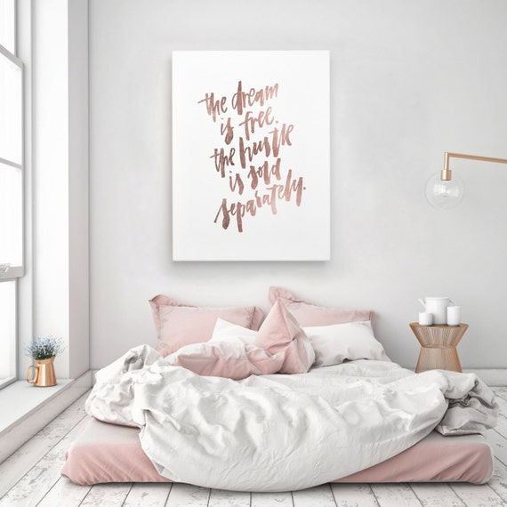 The dream is free the hustle sold separately motivation for Living room ideas rose gold