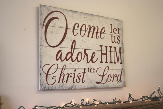 O Come Let Us Adore Him Pallet Sign Rustic Christmas Wall