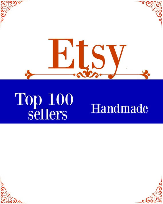 Etsy top 100 handmade sellers top selling etsy by for Top selling handcrafted items