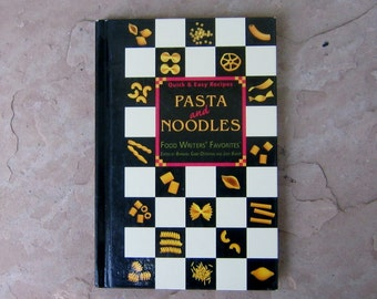 Pasta and Noodles Cookbook, Food Writers Favorites Pasta and Noodles, 1996 Food Writers Cookbook, Vintage Cookbook