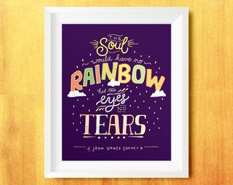 The Soul Would Have No Rainbow Printable Quote (Lettering, Typography)
