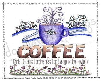 COFFEE - [Christ Offers Forgiveness for Everyone Everywhere]