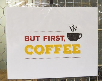 But First, Coffee! print