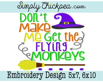 Embroidery Design - Don't Make Me Get the Flying Monkeys - Witch Hat - Witch Broom - Halloween Saying - For 5x7 and 6x10 Hoops