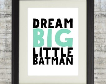 Dream big little Batman,  Superhero Art, boys room decor, super hero wall Art printable, kids room art, Black and Mint Nursery