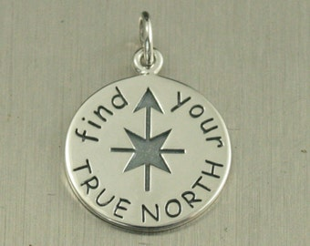 Sterling Silver Find Your True North Charm--Circle Pendant--Guidance Charm--Quote Pendant--Journey Charm--Discovery Charm--Life Charm