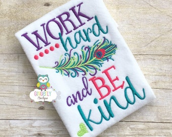 Work hard and Be Kind Shirt, First day of School, Back to School, School Shirt, Girl Back to School Shirt, Girl Peacock Feather School