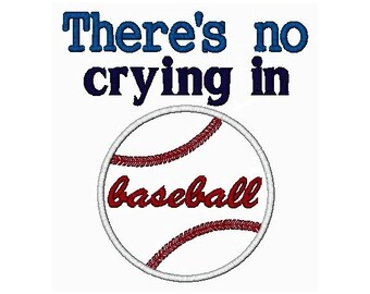 There's No Crying In Baseball  Embroidery Design -INSTANT DOWNLOAD-
