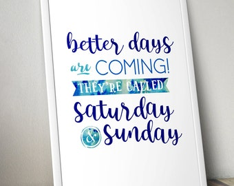 Funny Motivational Posters - Happy Weekend Typography Quote - Printable Quotes - Bedroom Art - Home Office Decor - Quirky Office Decoration