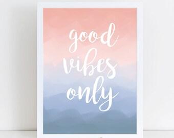 Positive Vibes - Good vibes only - Printable Art - Wall Art Quote - Digital Print - Printable Wall Art - Wall Art - Phoenix.V Designs