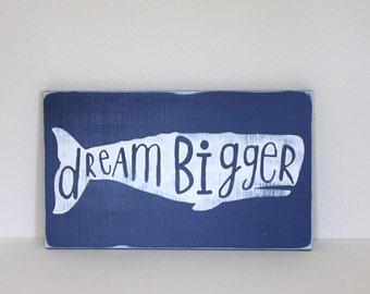 Dream Bigger sign, Whale sign