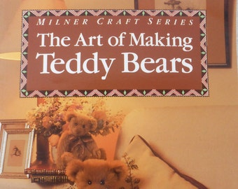 The Art of Making Teddy Bears by Jennifer Laing Craft Book Bear Making Book Destash