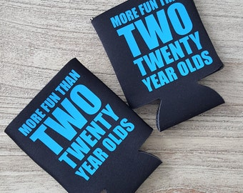 More Fun Than Two Twenty Year Olds Can Cooler - Set of 2