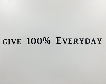 Give 100% Everyday Motivational, Inspirational Over the Door Wall Decal WS521