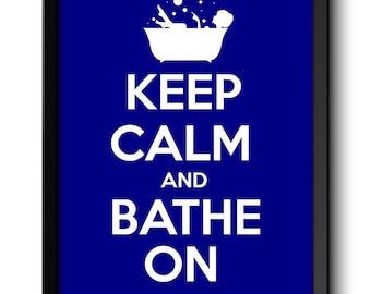 Keep Calm Poster Keep Calm and Bathe On Navy Blue White Bathroom Art Print Wall Decor Bathroom Custom Stay Calm poster quote inspirational