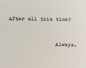 Harry Potter Always Quote (Severus Snape) Typed on Typewriter - 4x6 White Cardstock