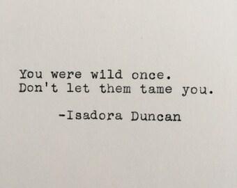 Isadora Duncan Wild Quote Typed on Typewriter - 4x6 White Cardstock