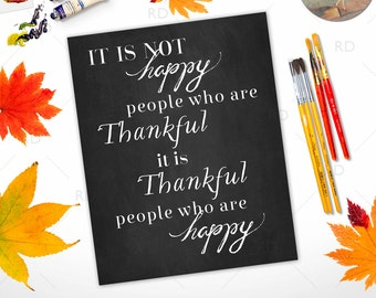 It is not happy people who are thankful it is thankful people who are happy - PRINTABLE wall art / fall wall art / 2 Prints For 1!