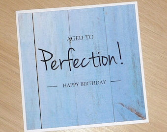 Male or Female Happy Birthday card - Aged to Perfection - handmade greeting card - any age 40th 50th 60th 70th 80th 90th 99th 100th