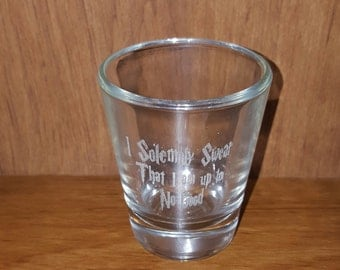 Laser Engraved Harry Potter Inspired Shot Glass ~ I Solemnly Swear That I'm Up To No Good