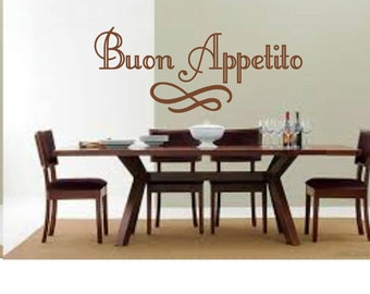 Buon Appetito,  Kitchen, Dining Wall Decal, Your choice of size and colors