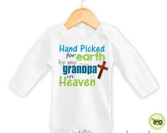 Hand picked by my Grandpa in Heaven - Hand picked for earth - baby boy outfit - heaven