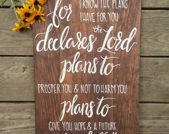 For I Know the Plans I Have For You Declares the Lord Jeremiah 29:11 // Hand Painted, Hand Lettered Wood Sign