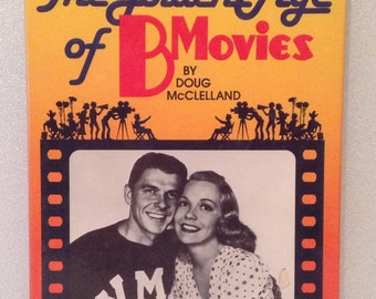 The Golden Age of B Movies Doug McClelland hollywood history 1981 actors actresses