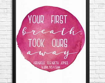 Your First Breath Took Ours Away Custom Birth Print