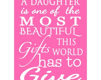 A Daughter is one of the most Beautiful Gifts this World has to Give Quote Saying Pink Decor Nursery Wall Art modern art decor Print (131)