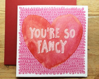 Valentines card - You're So Fancy