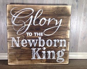 glory to the newborn king/ christian wood sign/ christmas decor/ christ wood sign/ christmas wood sign/ christmas wood sign