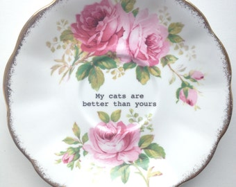 """My cats are better than yours: altered vintage plate with """"springtime"""" floral design"""
